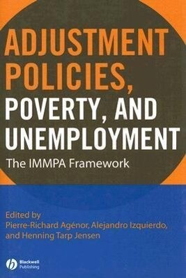 Adjustment Policies, Poverty, and Unemployment: The Immpa Framework als Buch