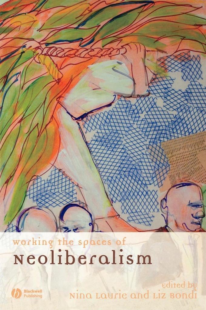 Working the Spaces of Neoliber als Taschenbuch