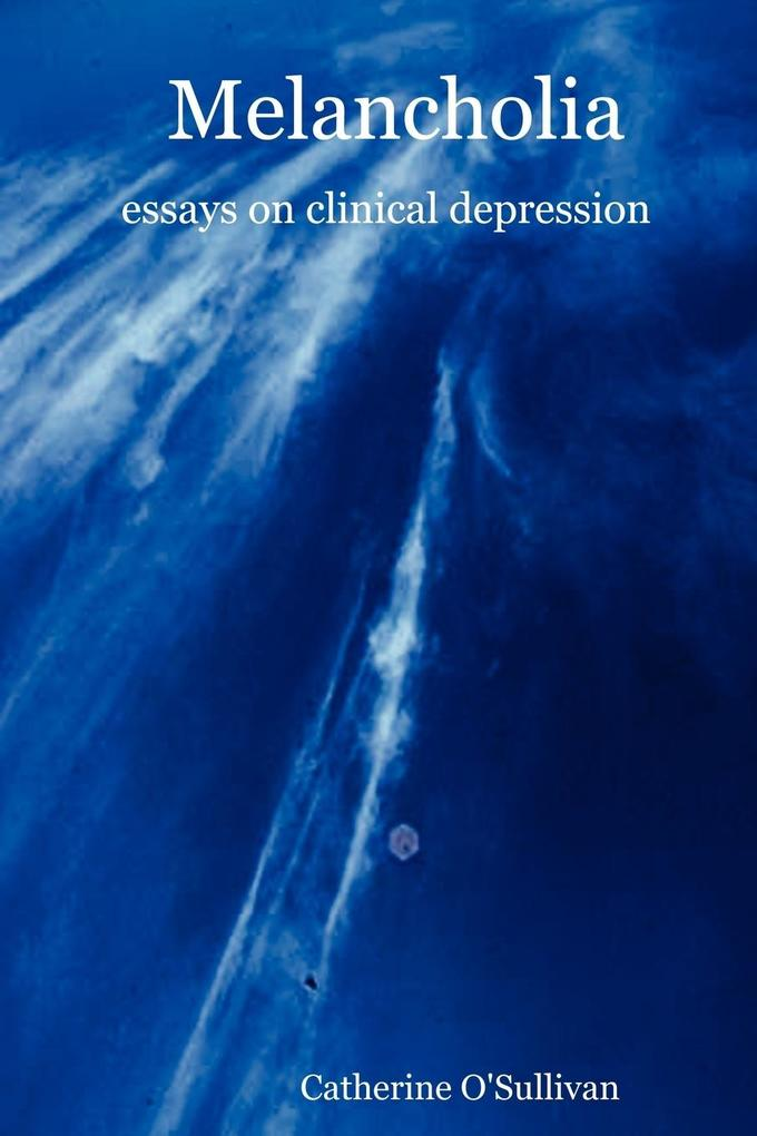 Melancholia: Essays on Clinical Depression als Taschenbuch