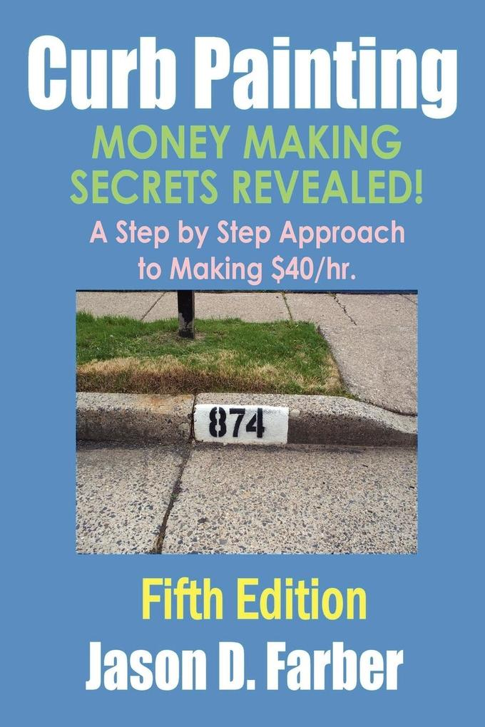 Curb Painting - Money Making Secrets Revealed! als Taschenbuch