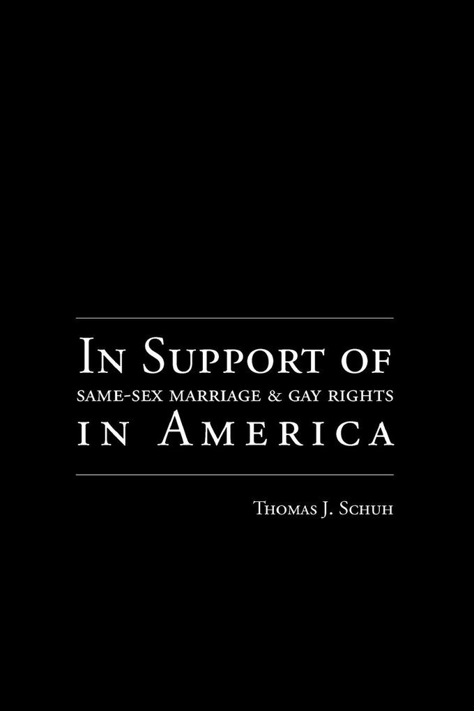 In Support of Same-Sex Marriage and Gay Rights in America als Taschenbuch