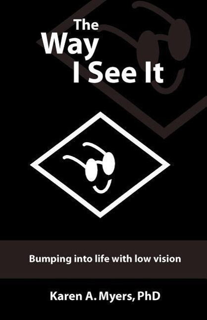 The Way I See It: Bumping Into Life with Low Vision als Buch
