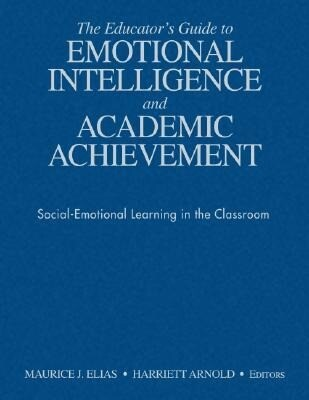 The Educator's Guide to Emotional Intelligence and Academic Achievement: Social-Emotional Learning in the Classroom als Buch