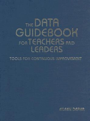 The Data Guidebook for Teachers and Leaders: Tools for Continuous Improvement als Buch