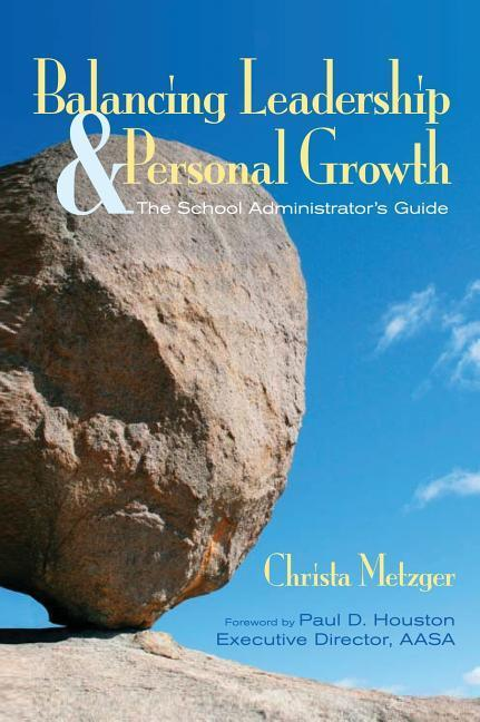 Balancing Leadership and Personal Growth: The School Administrator's Guide als Buch