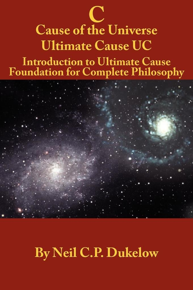 C Cause of the Universe Ultimate Cause UC als Taschenbuch