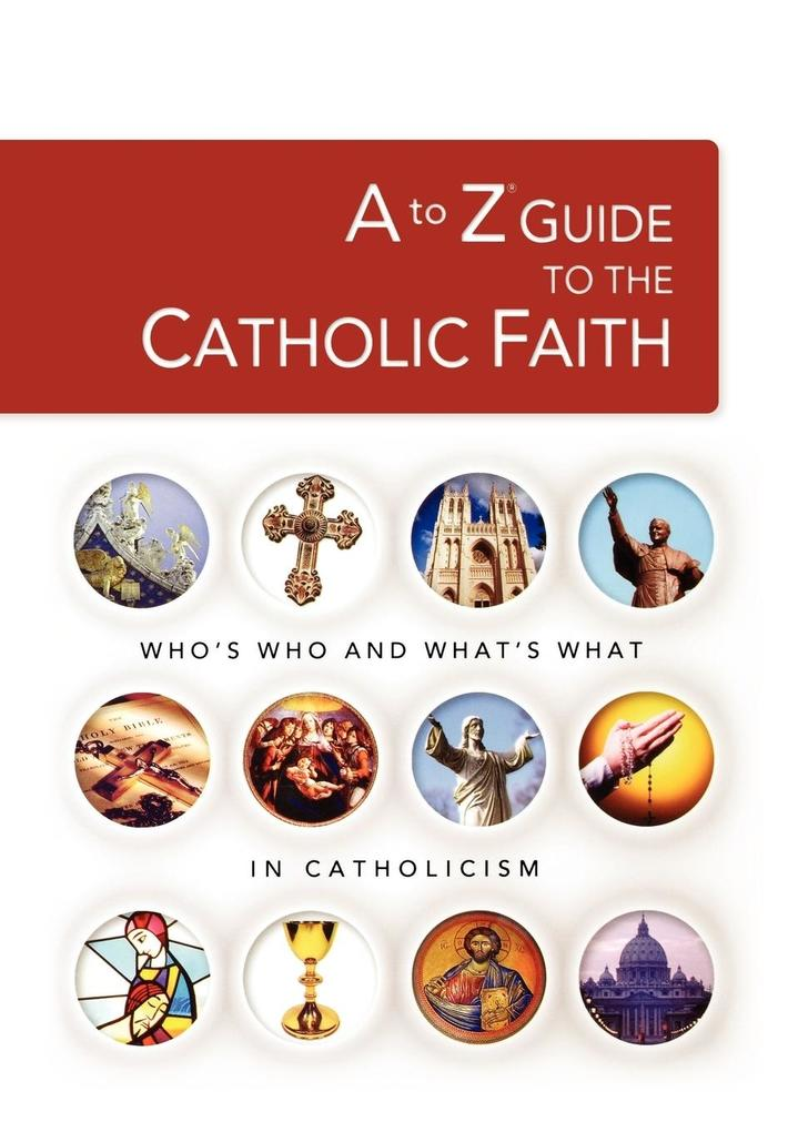 A to Z Guide to the Catholic Faith als Taschenbuch