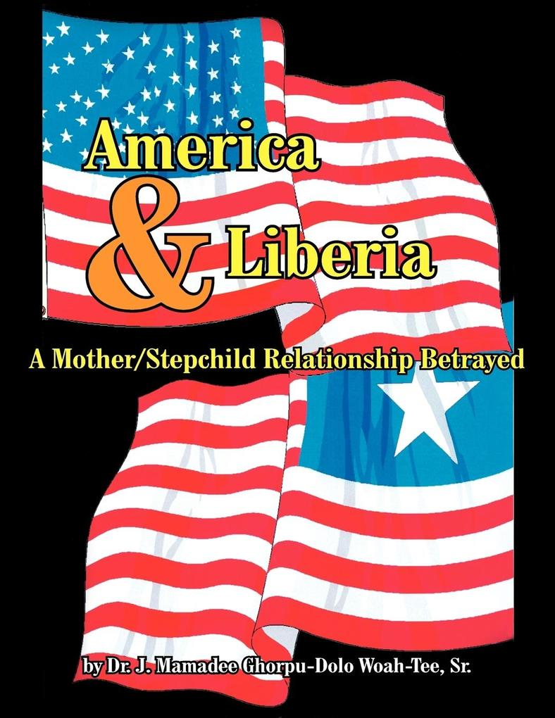 America and Liberia: A Mother/Stepchild Relationship Betrayed als Taschenbuch