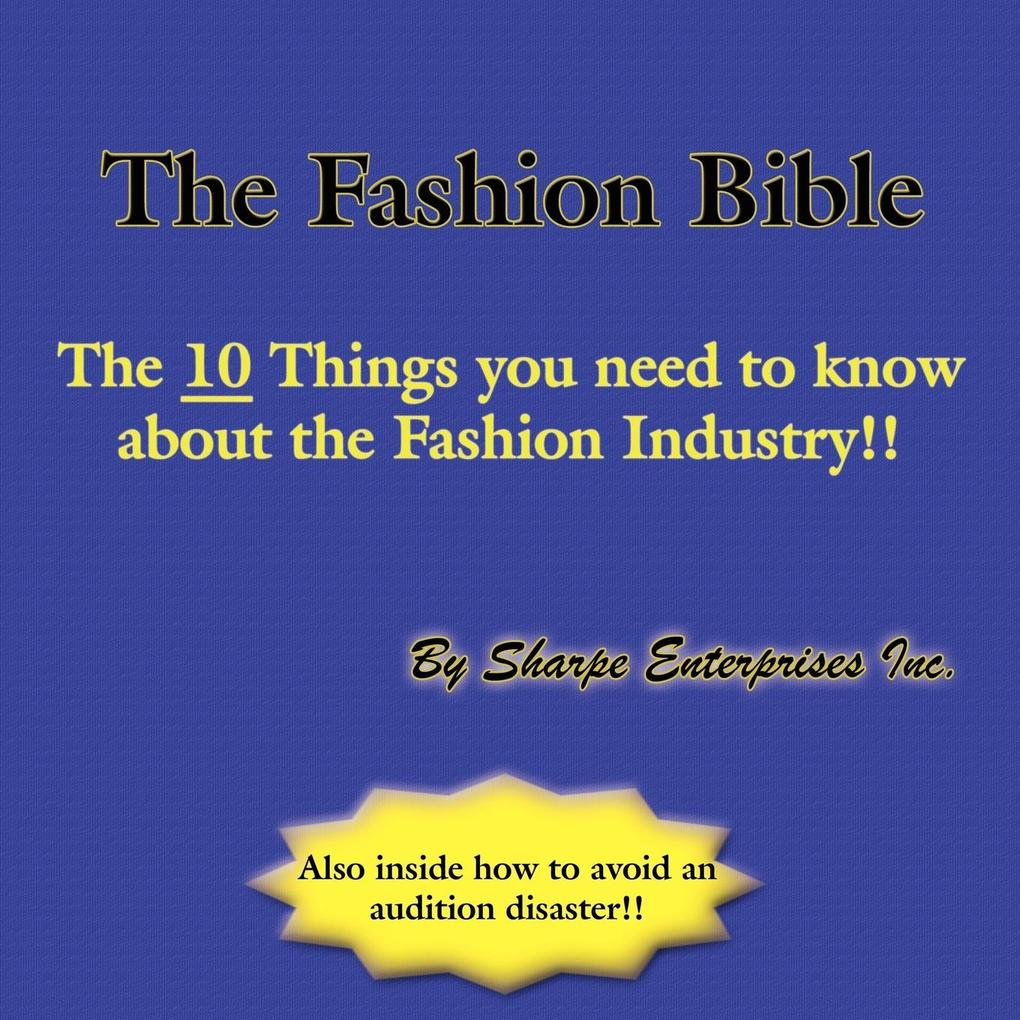 The Fashion Bible: The 10 Things You Need to Know about the Fashion Industry!! als Taschenbuch