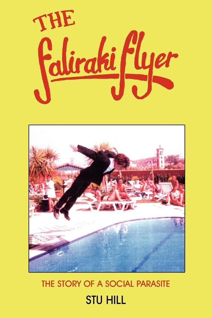 The Faliraki Flyer: The Story of a Social Parasite als Taschenbuch