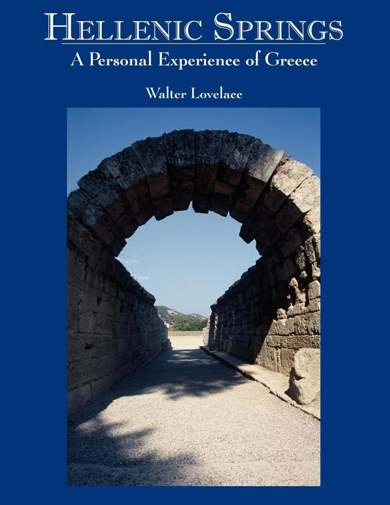 Hellenic Springs: A Personal Experience of Greece als Taschenbuch