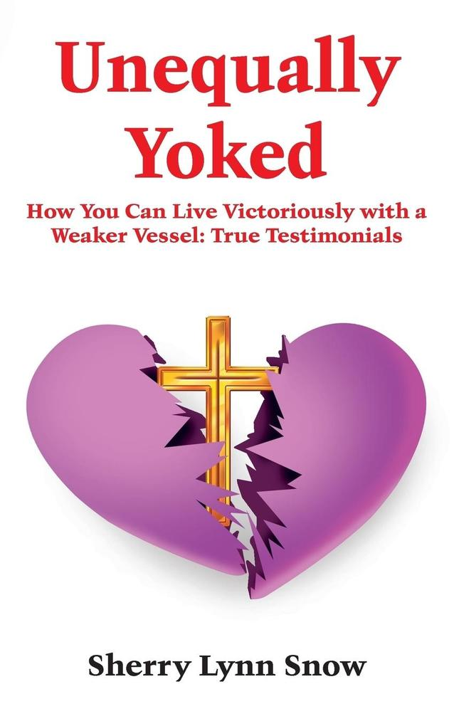 Unequally Yoked: Our Path to Purpose and He Shall Direct Our Paths: True Testimonials of a Real Couple als Taschenbuch