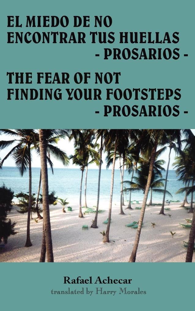 El Miedo de No Encontrar Tus Huellas - Prosarios -: The Fear of Not Finding Your Footsteps - Prosarios - als Buch