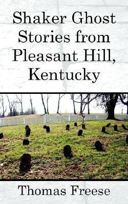 Shaker Ghost Stories from Pleasant Hill, Kentucky als Taschenbuch