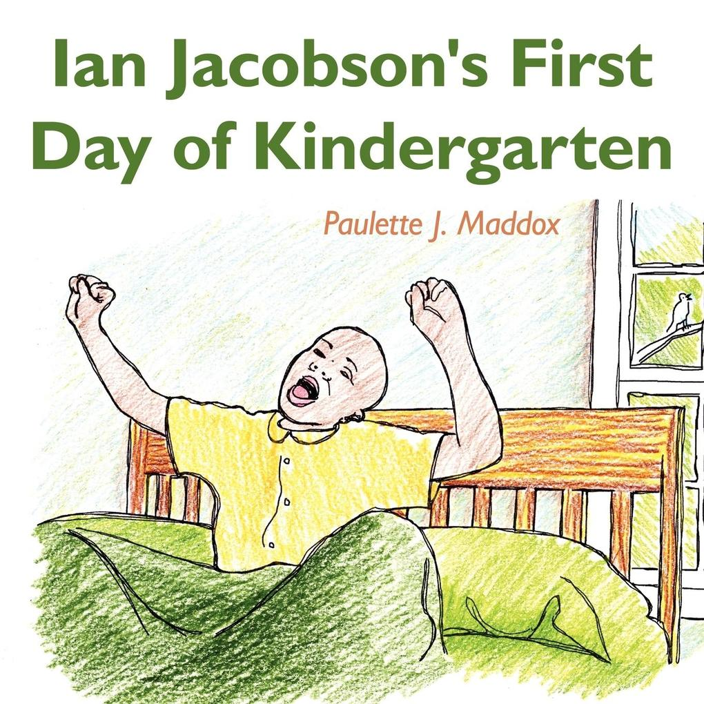 Ian Jacobson's First Day of Kindergarten als Taschenbuch