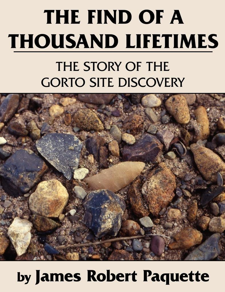 The Find of a Thousand Lifetimes: The Story of the Gorto Site Discovery als Taschenbuch
