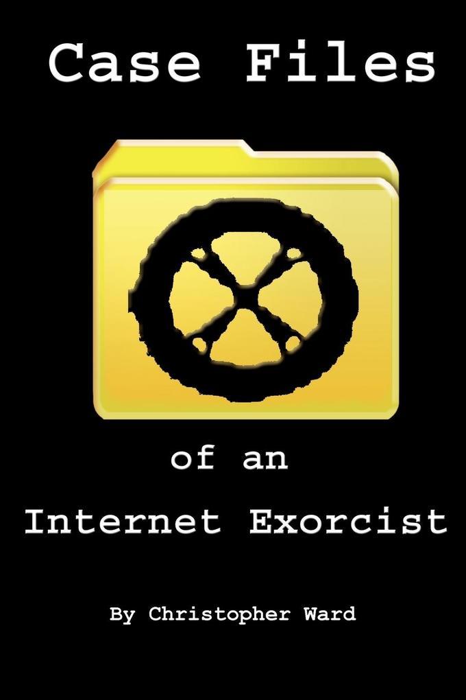 Case Files of an Internet Exorcist als Taschenbuch