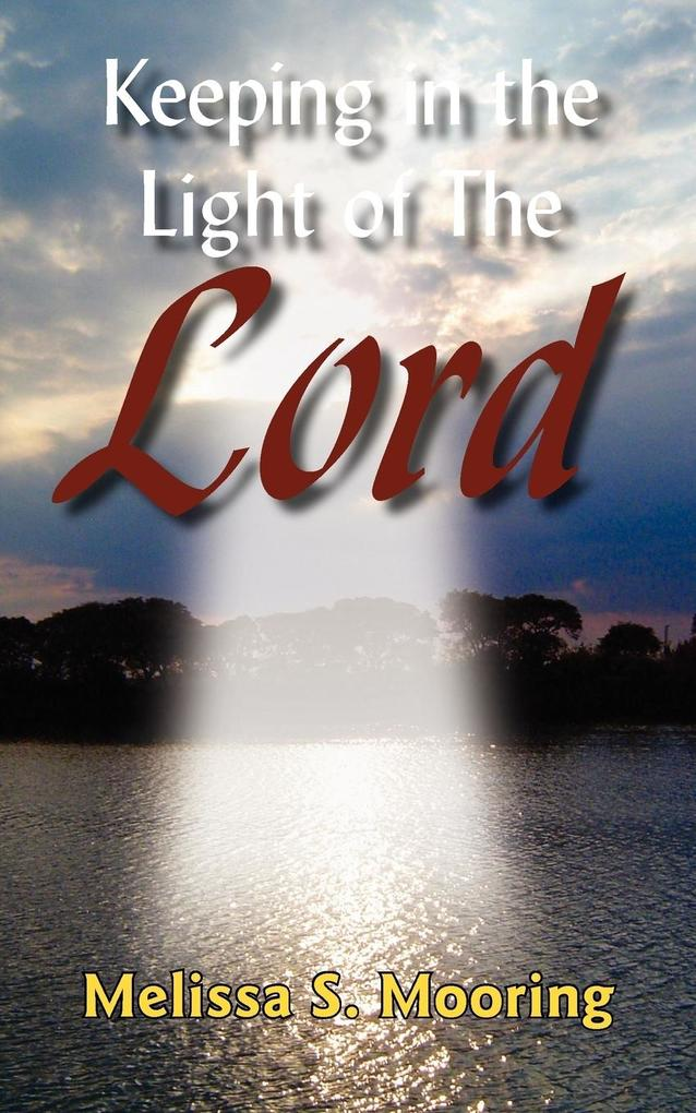 Keeping in the Light of The Lord als Taschenbuch