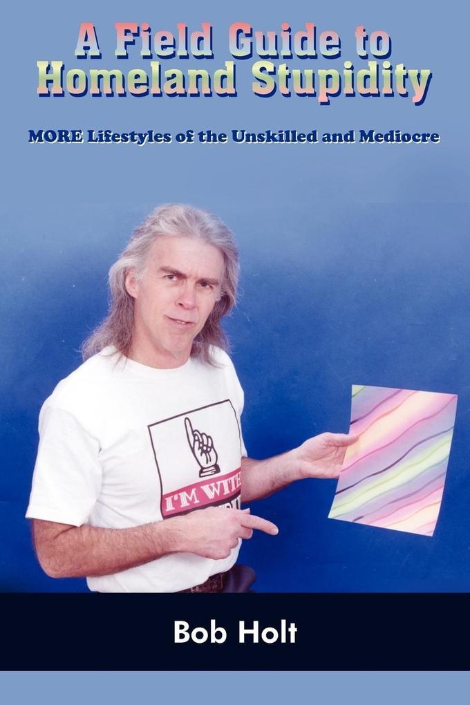 A Field Guide to Homeland Stupidity als Taschenbuch