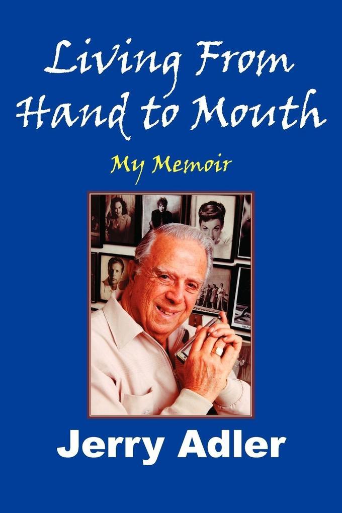 Living from Hand to Mouth: My Memoir als Taschenbuch
