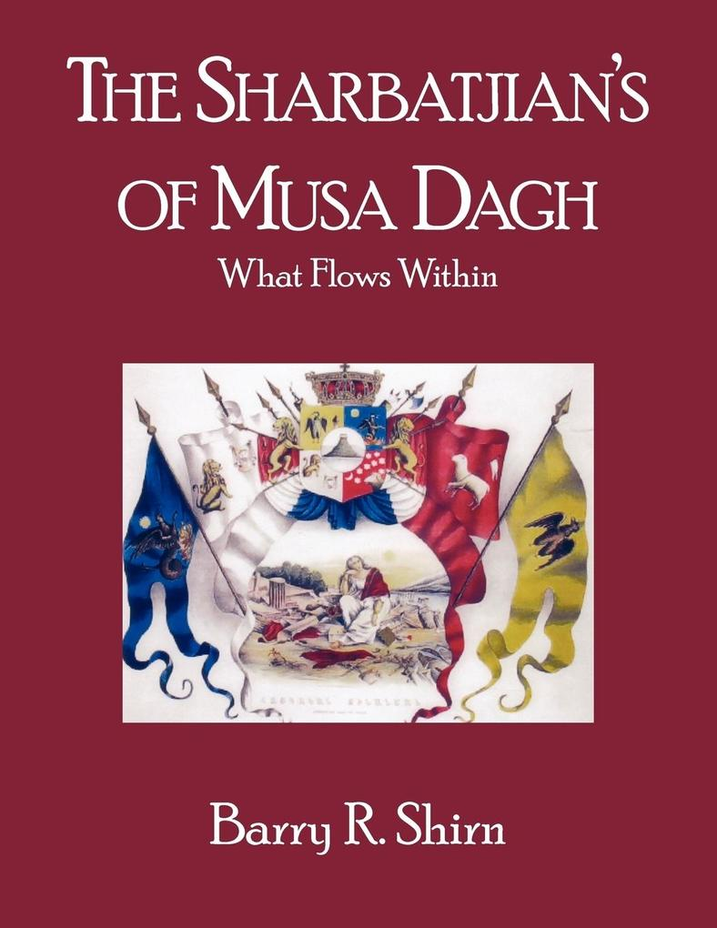 The Sharbatjian's of Musa Dagh: What Flows Within als Taschenbuch