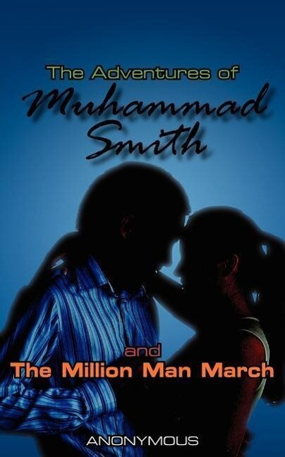 The Adventures of Muhammad Smith and the Million Man March als Taschenbuch