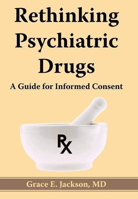 Rethinking Psychiatric Drugs: A Guide for Informed Consent als Buch