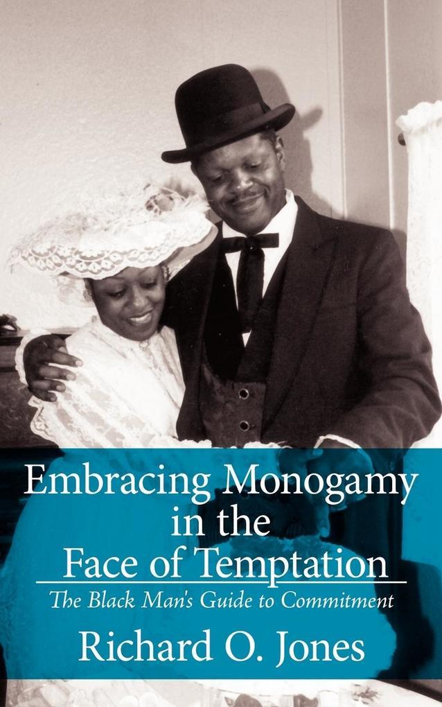 Embracing Monogamy in the Face of Temptation als Taschenbuch