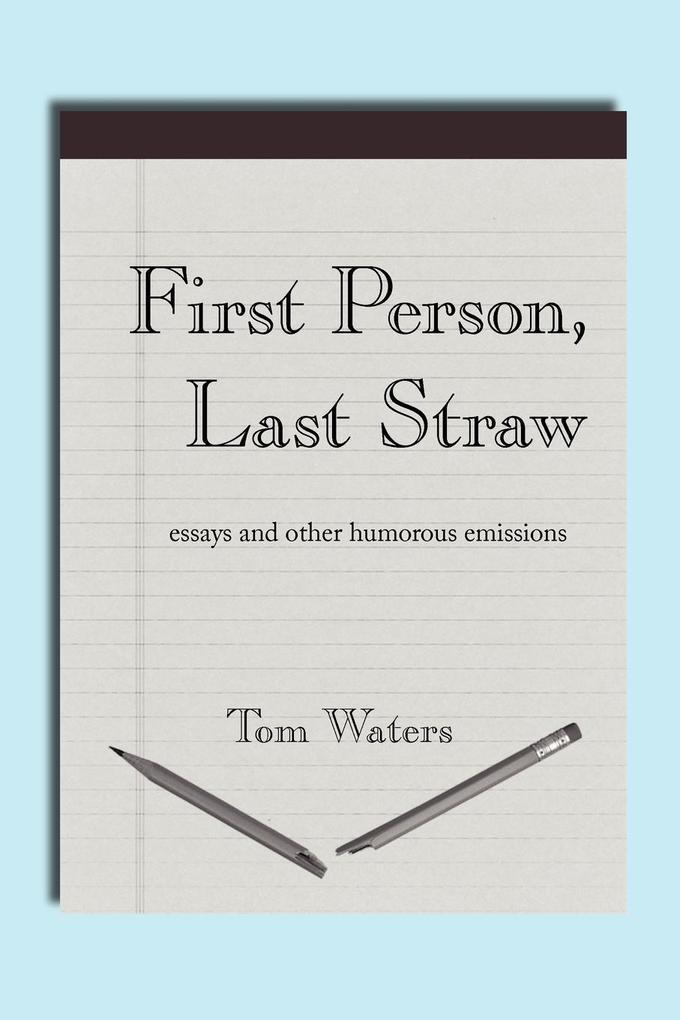 First Person, Last Straw als Taschenbuch