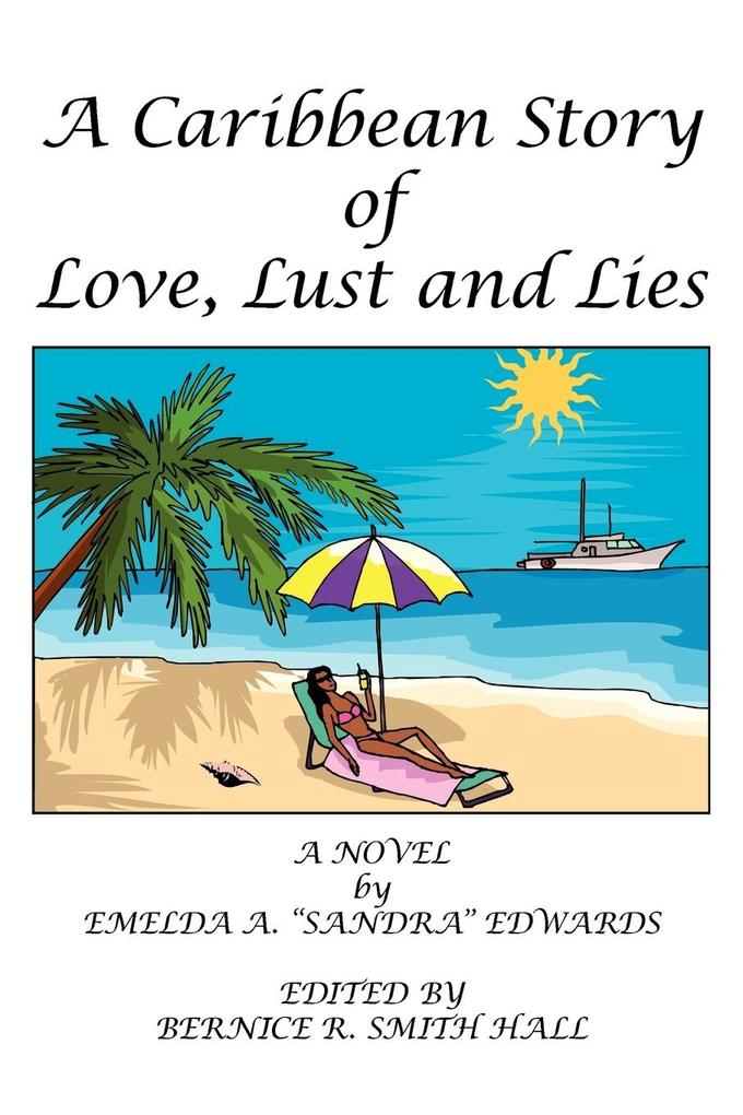 A Caribbean Story of Love, Lust and Lies als Buch