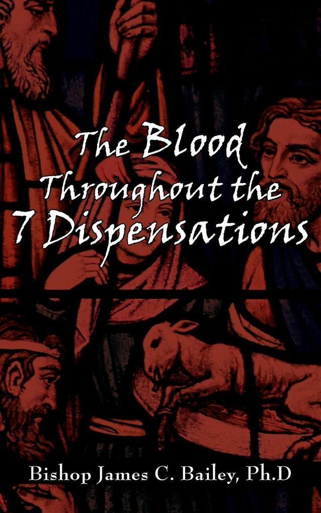 The Blood Throughout the 7 Dispensations als Taschenbuch