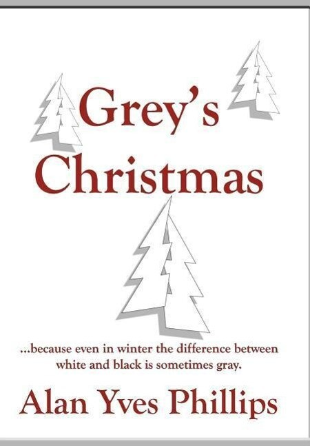 Grey's Christmas: ...Because Even in Winter the Difference Between White and Black Is Sometimes Gray. als Buch