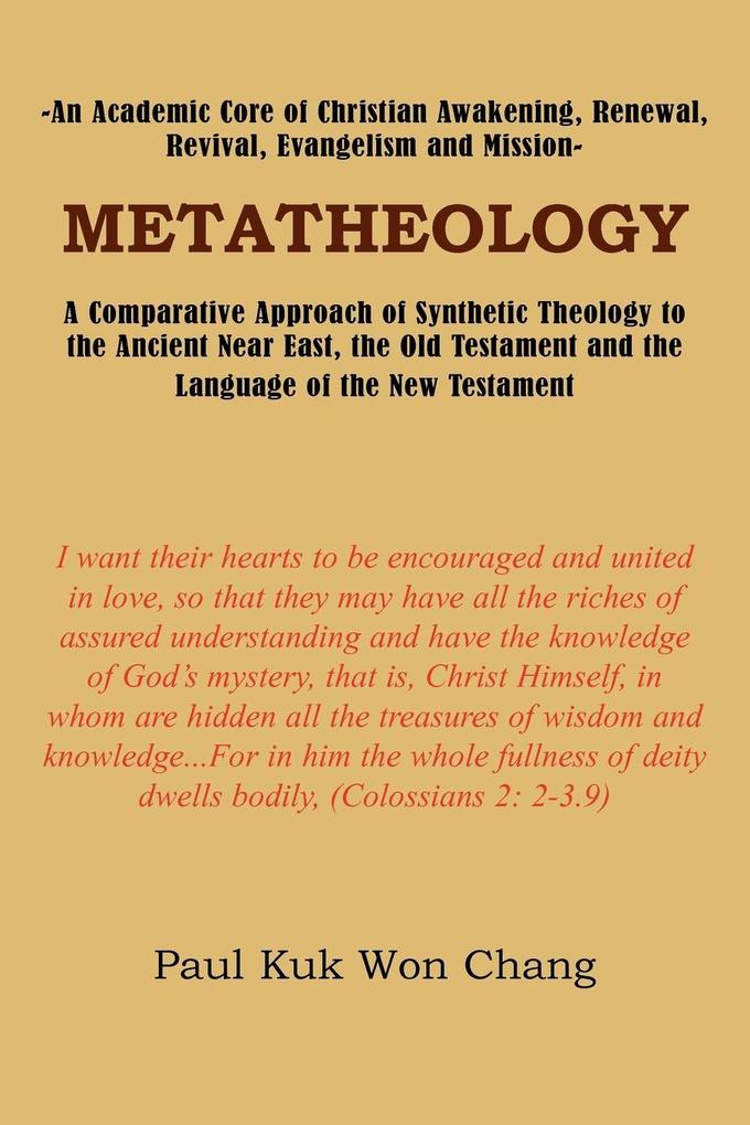 Metatheology: An Academic Core of Christian Awakening, Renewal, Revival, Evangelism and Mission: A Comparative Approach of Synthetic als Taschenbuch