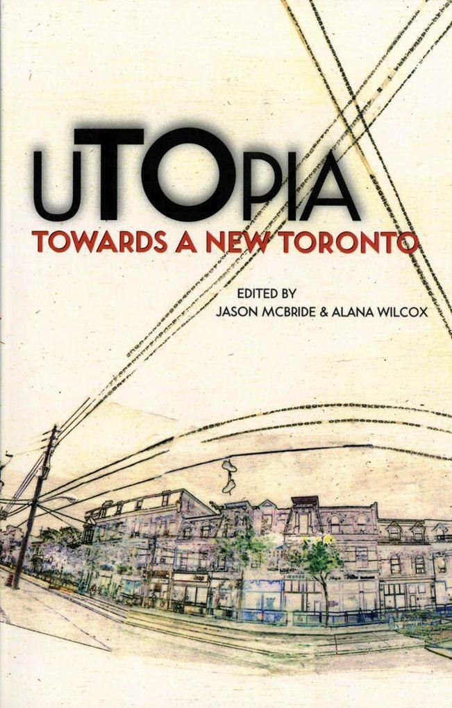 Utopia: Towards a New Toronto als Taschenbuch