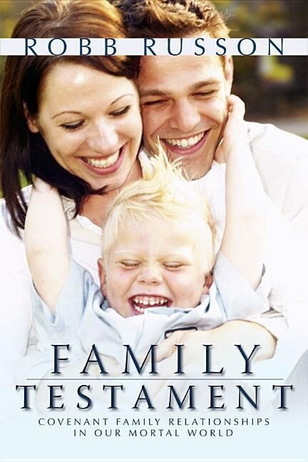 Family Testament: Covenant Familly Relationships in Our Mortal World als Taschenbuch