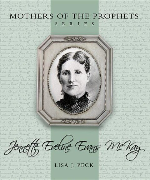 Mothers of the Prophets: Jennette Eveline Evans McKay als Buch