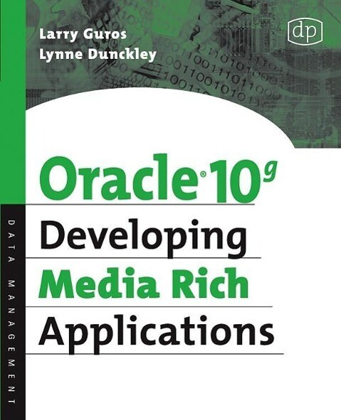 Oracle 10g Developing Media Rich Applications als Buch