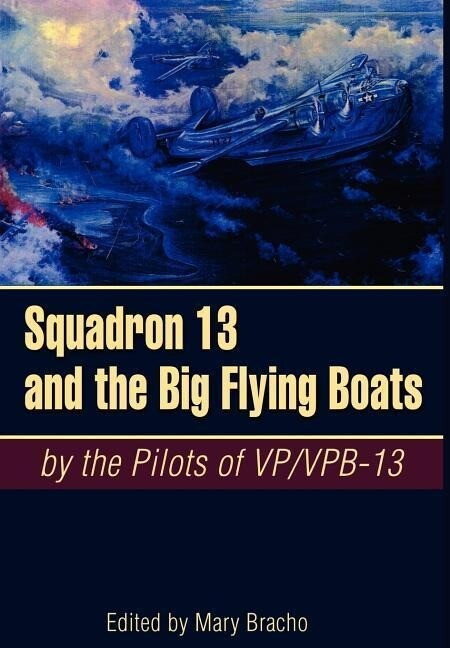 Squadron 13 and the Big Flying Boats als Buch