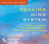Healing Mind System: Tap Into Your Highest Potential for Health and Well Being als Hörbuch