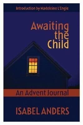 Awaiting the Child: An Advent Journal als Taschenbuch