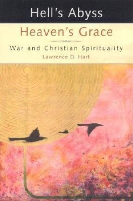Hell's Abyss, Heaven's Grace: War and Christian Spirituality als Taschenbuch
