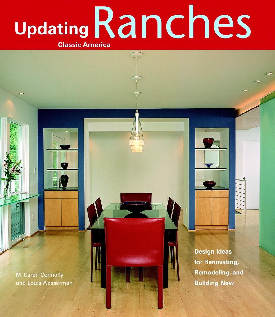 Ranches: Design Ideas for Renovating, Remodeling, and Building New als Taschenbuch