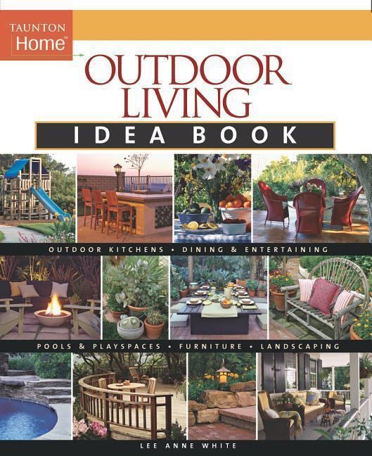 Outdoor Living Idea Book als Taschenbuch
