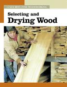 Selecting and Drying Wood
