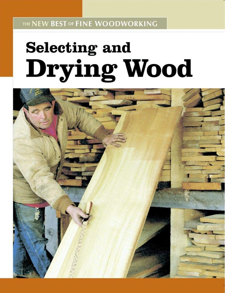 Selecting and Drying Wood als Taschenbuch