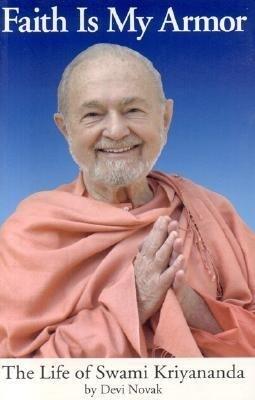 Faith Is My Armor: The Life of Swami Kriyananda als Taschenbuch