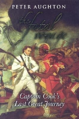 The Fatal Voyage: Captain Cook's Last Great Journey als Buch