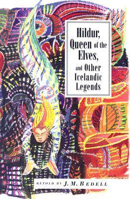 Hildur, Queen of the Elves: And Other Icelandic Legends als Taschenbuch
