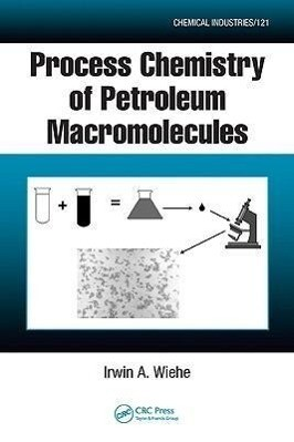 Process Chemistry of Petroleum Macromolecules als Buch