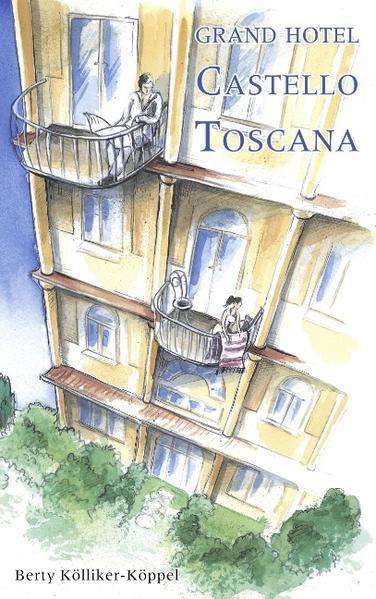 Grand Hotel Castello Toscana als Buch